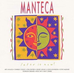 Manteca: Later Is Now! (1992)